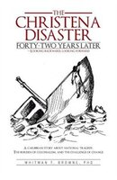 The hristena Disaster Forty-Two Years Later-Looking Backward, Looking Forward: A Caribbean Story about National Tragedy, the Burde