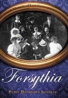 Forsythia: A Memoir Of Lost Generations