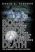 Bogie, Birdie, Dormie, Death: The Romantic Irish Golf Mystery