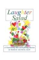 Laughter Salad: A Nourishing Mix Of Inspiring Stories