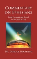 Commentary On Ephesians: Being Grounded And Rooted In The Word Of God