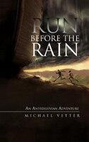 Run Before The Rain: An Antediluvian Adventure