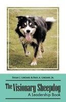 The Visionary Sheepdog: A Leadership Book