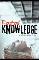 Fatal Knowledge: A Collegiate Murder Mystery