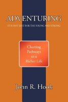 Adventuring: It Is Not Just For The Young And Strong