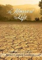 The Marrow Of Life: Earth's Memories Series, Book Iii