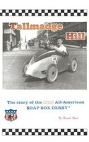 Tallmadge Hill: The Story Of The 1935 All-american Soap Box Derby