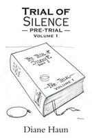 Trial Of Silence: Pre-trial Volume I
