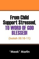 From Child Support Stressed, To Word Of God Blessed!: (isaiah 55:10-11)