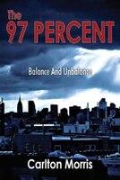 The 97 Percent: Balance And Unbalance
