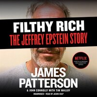 Filthy Rich: A Powerful Billionaire, The Sex Scandal That