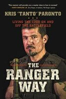 The Ranger Way: Life Lessons From Tanto