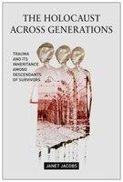 Holocaust Across Generations: Trauma And Its Inheritance Among Descendants Of Survivors