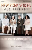 New York Voices:  Old Friends: Ten Signature Choral Arrangements