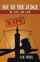 You Be the Judge: He Said, She Said