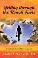 Getting through the Rough Spots: Daily Inspiration and Encouragement