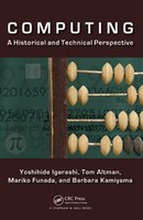Computing: A Historical And Technical Perspective