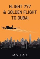 Flight 777 & Golden Flight to Dubai