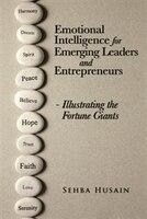 Emotional Intelligence for Emerging Leaders and Entrepreneurs - Illustrating the Fortune Giants