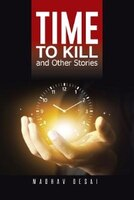 Time to Kill and Other Stories