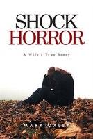Shock Horror: A Wife's True Story