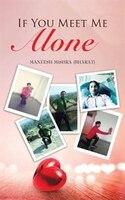 If You Meet Me Alone - Maneesh Mishra (Bharat)