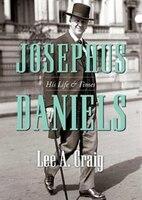 Josephus Daniels (mp3 Cd): His Life And Times