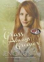 The Grass Is Always Greener (mp3 Cd): A Belles Novel