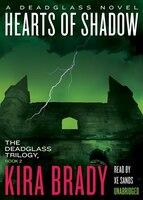 Hearts Of Shadow (mp3 Cd): A Deadglass Novel