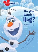 Disney First Tales:  Disney Frozen Do You Want A Hug?: Do You Want A Hug?