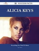 Alicia Keys 84 Success Facts - Everything you need to know about Alicia Keys