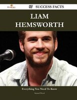 Liam Hemsworth 87 Success Facts - Everything you need to know about Liam Hemsworth