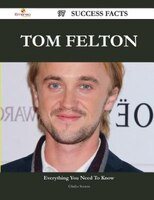 Tom Felton 97 Success Facts - Everything you need to know about Tom Felton