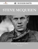 Steve McQueen 46 Success Facts - Everything you need to know about Steve McQueen