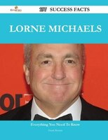 Lorne Michaels 197 Success Facts - Everything you need to know about Lorne Michaels