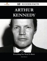 Arthur Kennedy 149 Success Facts - Everything you need to know about Arthur Kennedy
