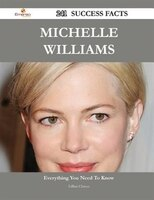 Michelle Williams 241 Success Facts - Everything you need to know about Michelle Williams