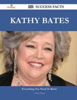 Kathy Bates 212 Success Facts - Everything you need to know about Kathy Bates