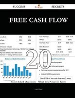 Free Cash Flow 20 Success Secrets - 20 Most Asked Questions On Free Cash Flow - What You Need To Know