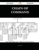 Chain of Command 114 Success Secrets - 114 Most Asked Questions On Chain of Command - What You Need To Know