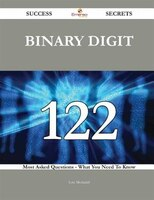 Binary Digit 122 Success Secrets - 122 Most Asked Questions On Binary Digit - What You Need To Know