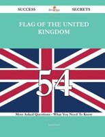 Flag of the United Kingdom 54 Success Secrets - 54 Most Asked Questions On Flag of the United Kingdom - What You Need To Know
