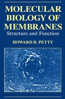 Molecular Biology of Membranes: Structure and Function