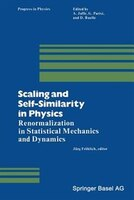 Scaling and Self-Similarity in Physics: Renormalization in Statistical Mechanics and Dynamics
