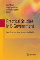 Practical Studies in E-Government: Best Practices from Around the World