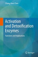 Activation and Detoxification Enzymes: Functions and Implications