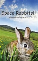 Space Rabbits!: A Cosmic Adventure!