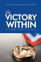 Victory Within: The Wealth That Lasts