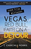 Road Trip Mixtapes: Vegas, Red Bull, and Faith on a Detour