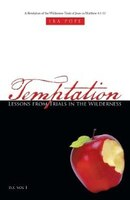 Temptation: Lessons from Trials in the Wilderness: A Revelation of the Wilderness Trials of Jesus in Matthew 4: